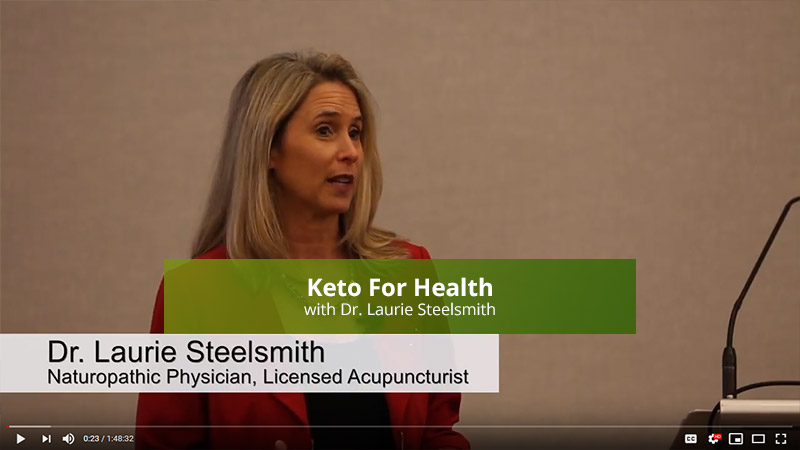 Keto For Health with Dr. Laurie Steelsmith video